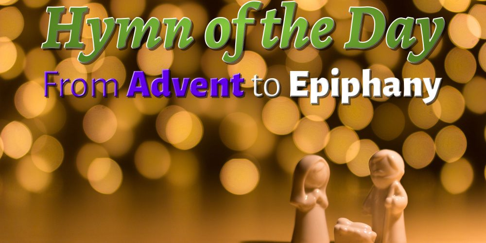 Hymn of the Day - Advent to Epiphany