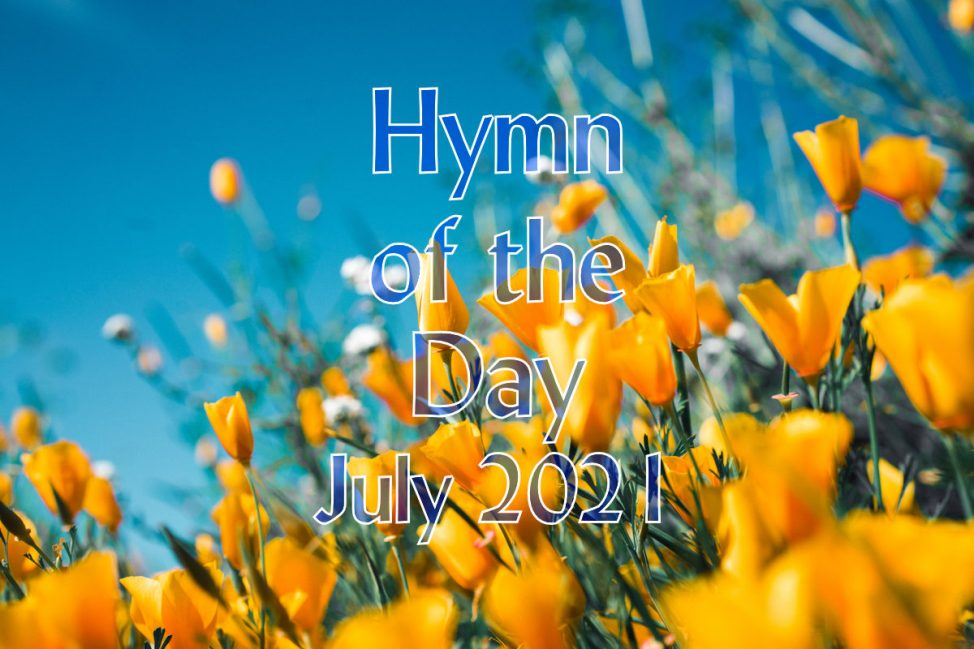 Hymn of the day July 2021